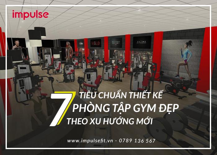 7 tiêu chuẩn setup phòng gym đẹp